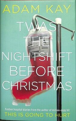 Twas the Nightshift Before Christmas : Festive Hospital Diaries from the Auth...