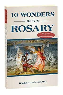 10 Wonders of the Rosary by Donald Calloway, MIC