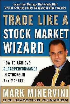 Trade Like A Stock Market Wizard : How to Achieve Superperformance in Stocks ...