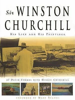 Sir Winston Churchill : His Life and His Paintings, Paperback by Coombs, Davi...