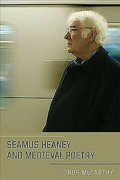 Seamus Heaney and Medieval Poetry, Paperback by McCarthy, Conor, Brand New, F...