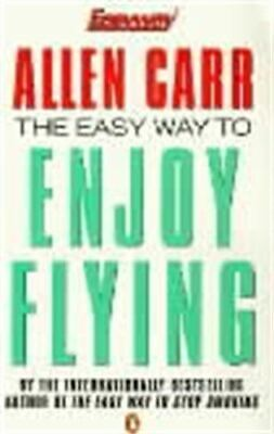 The Easy Way to Enjoy Flying (Allen Carrs Easy Way), Carr, Allen, Like New, Pape