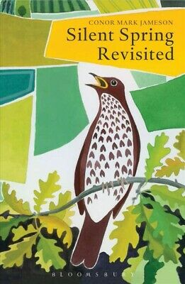 Silent Spring Revisited, Paperback by Jameson, Conor Mark, Brand New, Free sh...