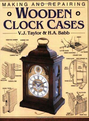 Making and Repairing Wooden Clock Cases by Babb, Harold 0715302868 FREE Shipping