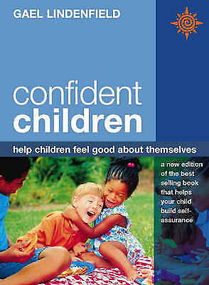 Confident Children: Help children feel good about themselves Paperback