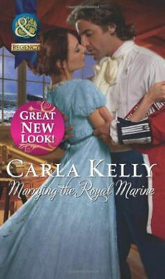 Marrying the Royal Marine (Lord Ratliffe's Daughters), Carla Kelly, Very Good, P