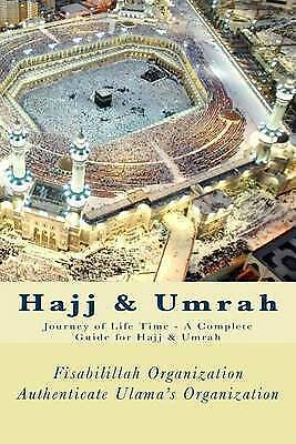 Hajj & Umrah : Journey of Life Time; a Complete Guide for Hajj & Umrah, Paper...