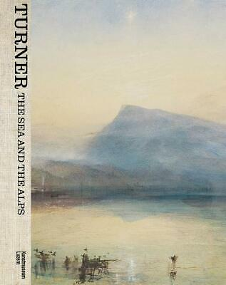 Turner: The Sea and the Alps New Hardcover Book