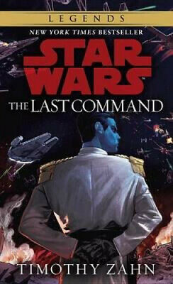 The Last Command: Book 3 (Star Wars Thrawn trilogy) by Timothy Zahn.