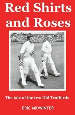 Red Shirts and Roses: The Tale of the Two Old Traffords, Midwinter, Eric, Very G