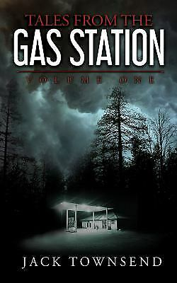 Tales from the Gas Station : Volume One by Jack Townsend