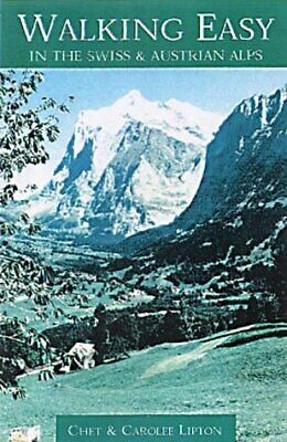 Walking Easy in the Swiss and Austrian Alps (Walking Easy - Alpine Hiking Guides