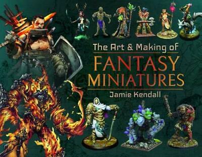 The Art and Making of Fantasy Miniatures New Hardcover Book