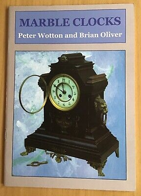 1999 Shire Book: 'MARBLE CLOCKS' By Peter Wotton & Brian Oliver.