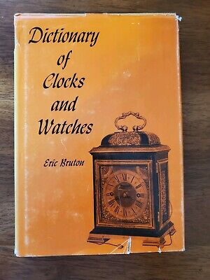 DICTIONARY OF CLOCKS AND WATCHES by Eric Bruton 1963 HC w/DJ Reference Book