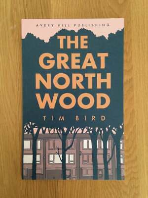 The Great North Wood, Tim Bird, Avery Hill Publishing, 2018