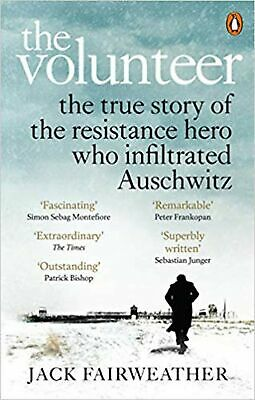 The Volunteer: The True Story of the Resistance Hero who I... Paperback Book NEW