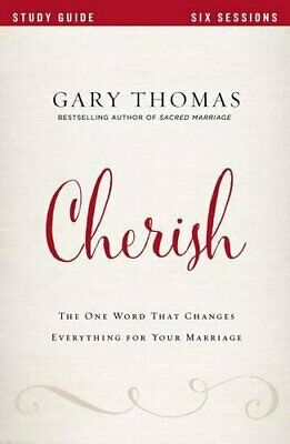 Cherish Study Guide The One Word That Changes Everything for Your Marriage