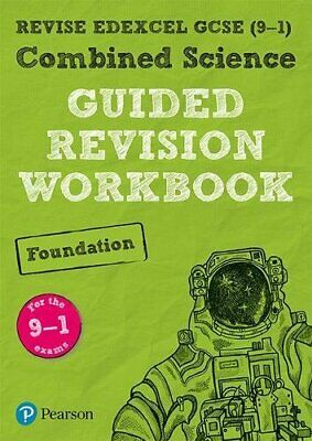 REVISE Edexcel GCSE 9-1 Combined Science Foundation Guided Revision Workbook