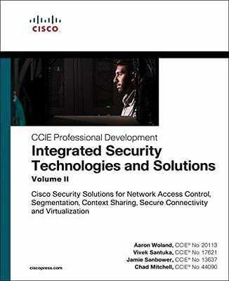 Integrated Security Technologies and Solutions - Volume II Cisco Security Solut