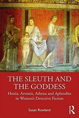 The Sleuth and the Goddess Hestia, Artemis, Athena and Aphrodite in Womens Det