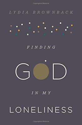 Brownback  Lydia-Finding God In My Loneliness BOOK NUEVO