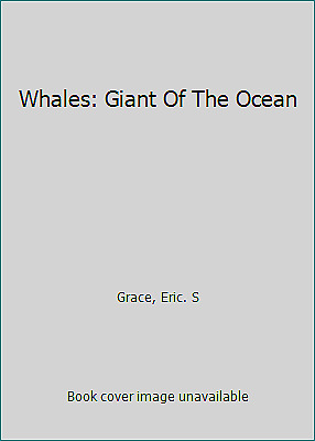 Whales: Giant Of The Ocean  (ExLib) by Grace, Eric. S