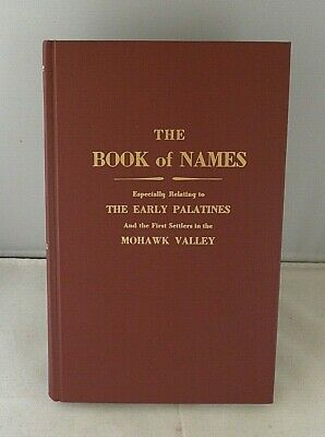 The Book of Names:The Early Palatines & 1st Settlers in Mohawk Valley - MacWethy