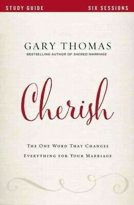 Cherish : The One Word That Changes Everything for Your Marriage, Paperback b...