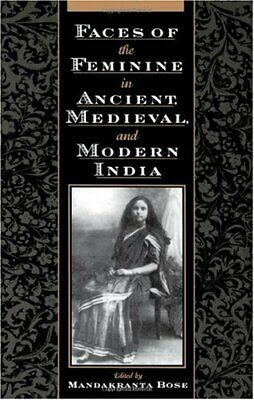 Faces of the Feminine in Ancient  Medieval  and Modern India