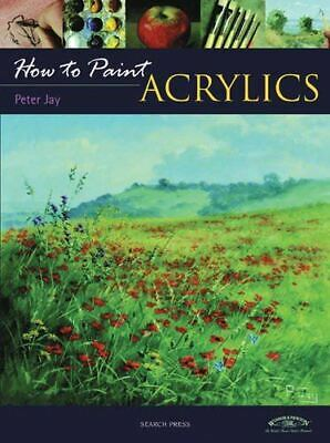 Acrylics (How to Paint), Peter Jay, Very Good, Paperback