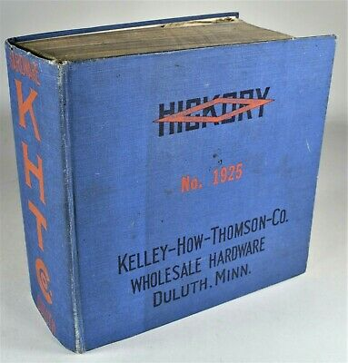 1925 Hickory Wholesale & Manufacturers Hardware Catalog, Duluth, Minn