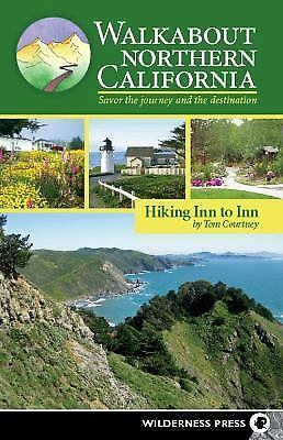 Walkabout Northern California: Hiking Inn to Inn, Courtney, Tom, Good Condition,
