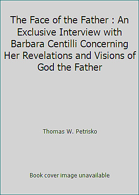 The Face of the Father : An Exclusive Interview with Barbara Centilli...