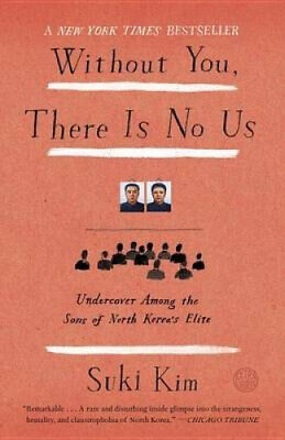 Without You, There Is No Us: Undercover Among the Sons of North Korea's Elite.