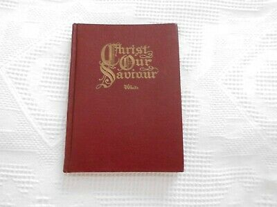 vintage book late 40s early 50s Jesus Christ our Saviour
