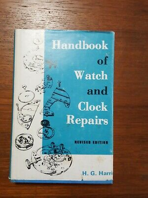 1978 Handbook of Watch and Clock Repairs Rev'd Ed, HG Harris 5th Printing 1978