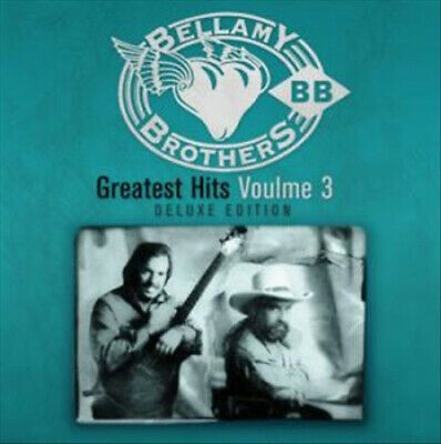 Greatest Hits Volume 3 Deluxe Edition by The Bellamy Brothers.