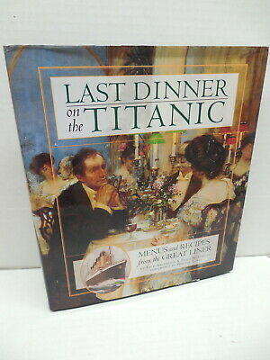 Last Dinner On The Titanic Menus And Recipes From Great Ocean Liner Guide Book