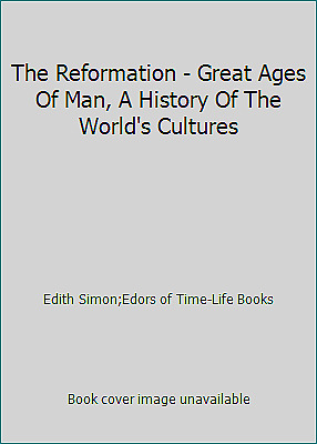The Reformation - Great Ages Of Man, A History Of The World's Cultures  (NoDust)