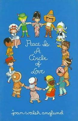Peace Is a Circle of Love by Joan Walsh Anglund