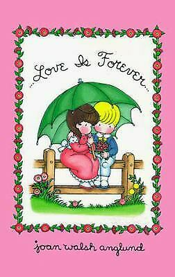 Love Is Forever by Joan Walsh Anglund