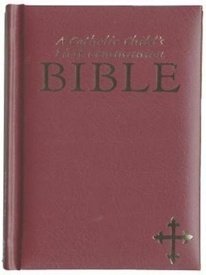 Catholic Child's First Communion Bible by Edward Hitchcock