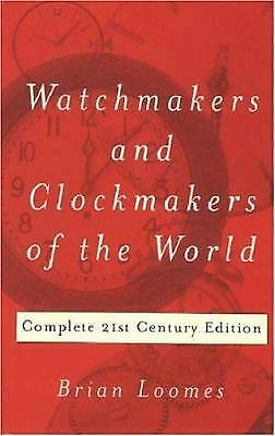 Watchmakers and Clockmakers of the World by G. H. Baillie
