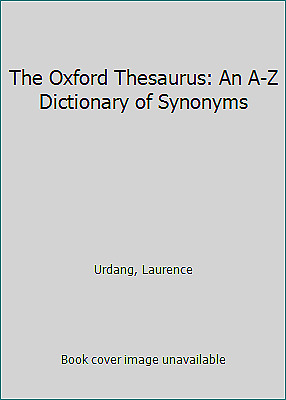 The Oxford Thesaurus: An A-Z Dictionary of Synonyms by Urdang, Laurence
