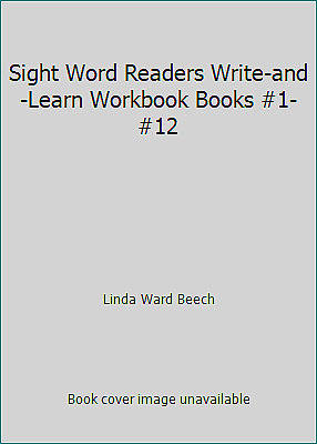 Sight Word Readers Write-and-Learn Workbook Books #1-#12 by Linda Ward Beech
