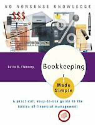 Bookkeeping Made Simple : A Practical, Easy-To-Use Guide to the...  (ExLib)