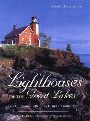 Lighthouses of the Great Lakes : Your Guide to the Region's Historic Lighthouses