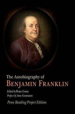 The Autobiography of Benjamin Franklin : Penn Reading Project Edition