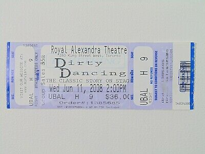 Dirty Dancing at the Royal Alexandra Theatre 11/06/2008 Ticket Stub Collectible